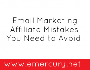 Email Marketing Affiliate Mistakes You Need to Avoid