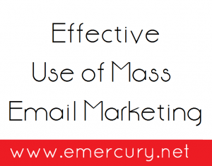 effective use of mass email marketing