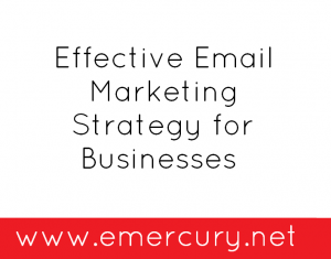 Effective Email Marketing Strategy for Businesses