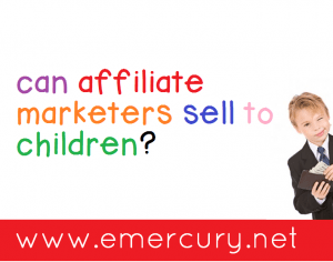 Can Affiliate Marketers Sell to Children?