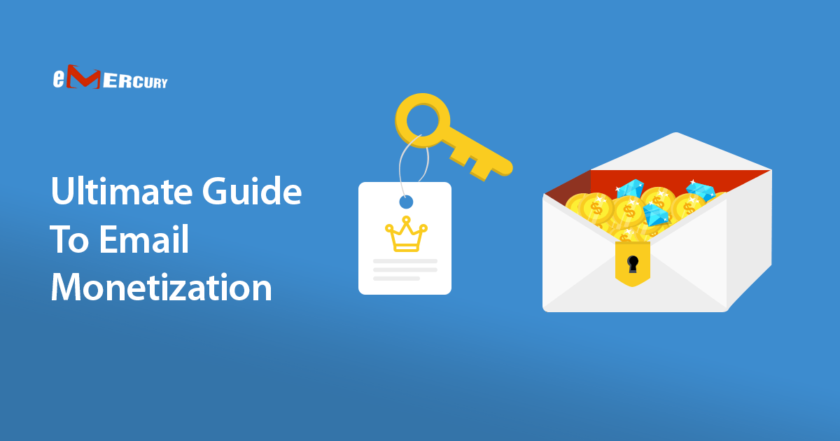 Ultimate Guide To Email Monetization