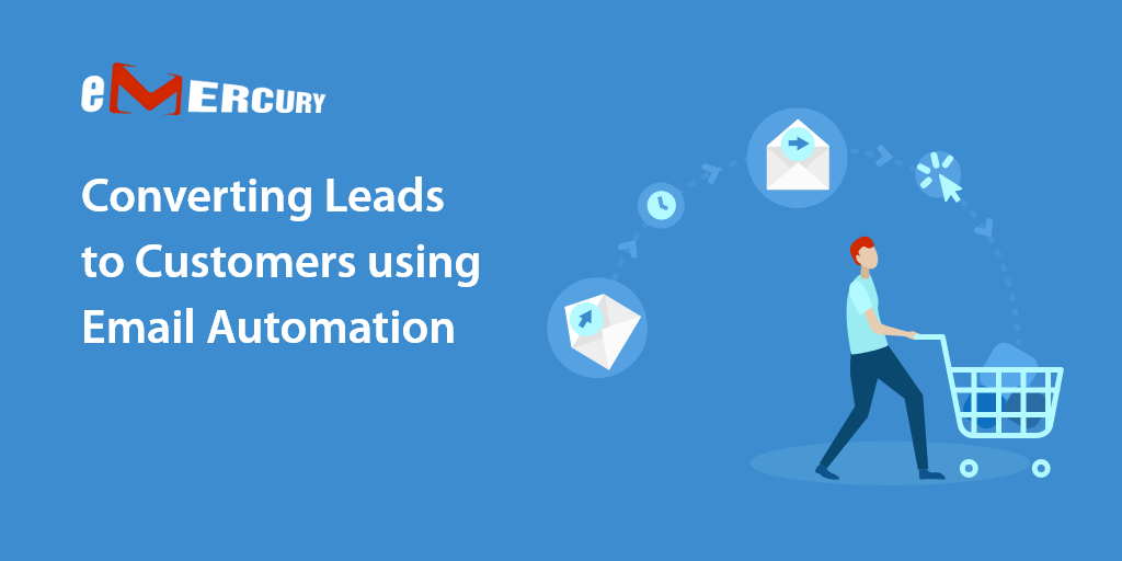 Converting Leads to Customers Using Email Automation